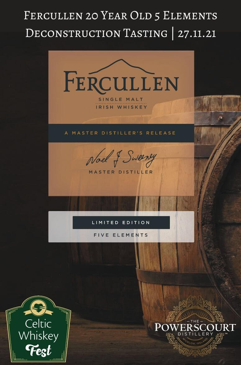 Celtic Whiskey Fest Fercullen 20 Year Old 5 Elements Deconstruction 27th Nov Tasting Pack Inc Delivery EU Customers