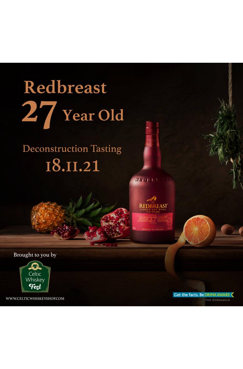 Celtic Whiskey Fest Redbreast 27 Year Old Deconstruction Tasting 18th November Ireland Based Customers