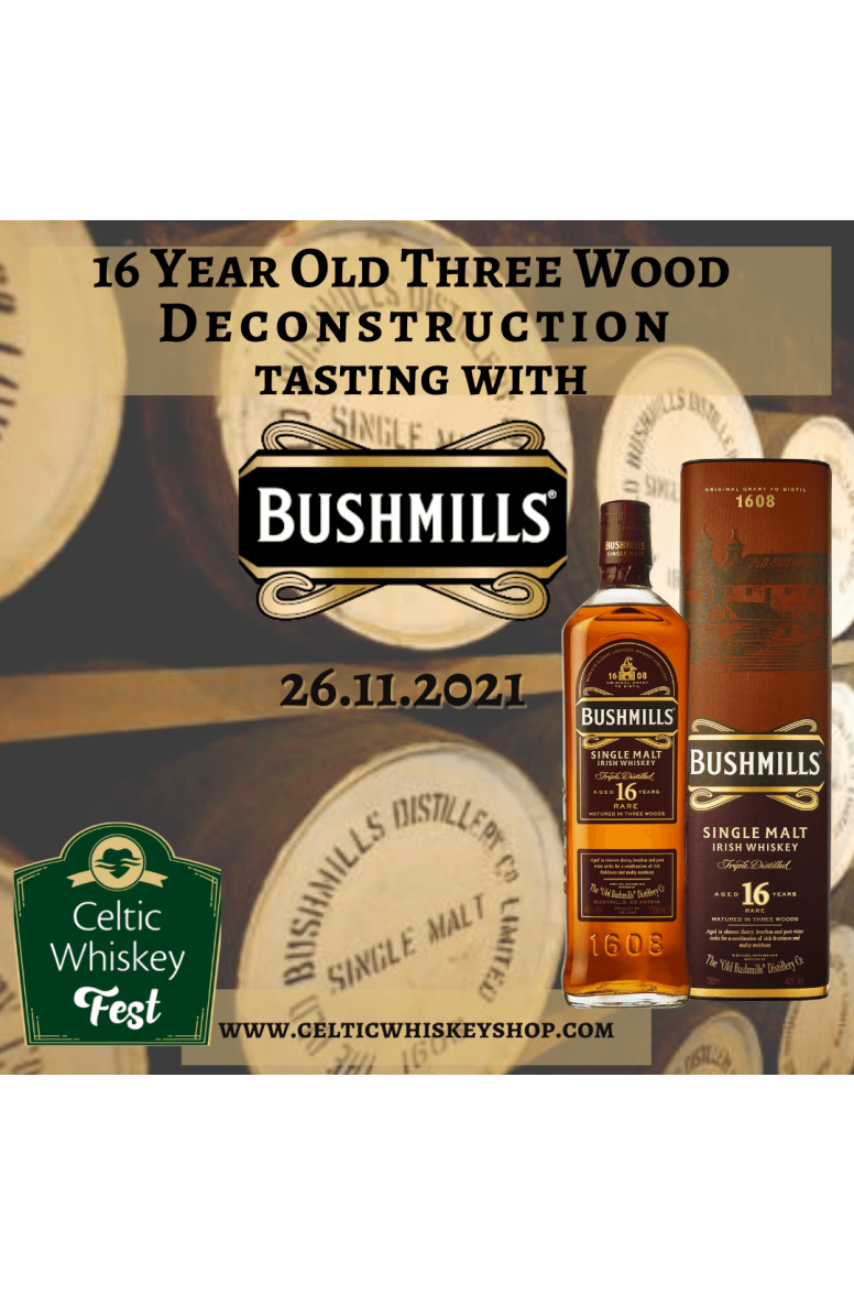 Celtic Whiskey Fest Bushmills 16 Three Wood Deconstruction Tasting Pack Inc Delivery In Ireland 26th November